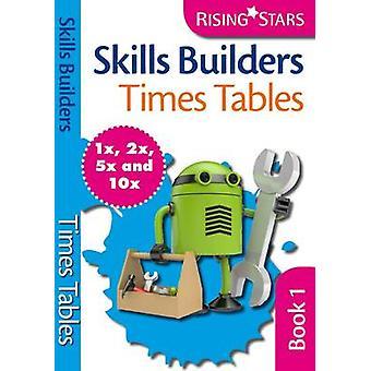 Skills Builders Times Tables 1x 2x 5x 10x by Hilary Koll - Steve Mill