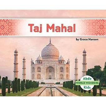 Taj Mahal by Grace Hansen - 9781532104442 Book