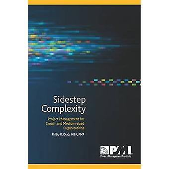 Sidestep Complexity - Project Management for Small- and Medium-Sized O