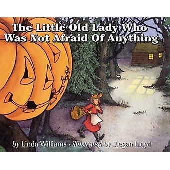 The Little Old Lady Who Was Not Afraid of Anything by Williams - Lind