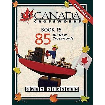 O Canada Crosswords - Book 15 by Gwen Sjogren - 9780889713048 Book