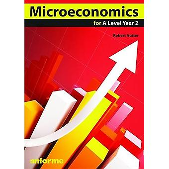 Microeconomics for A Level Year 2 by Robert Nutter - 9781780140339 Bo