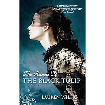 The Masque of the Black Tulip by Lauren Willig - 9780749007881 Book