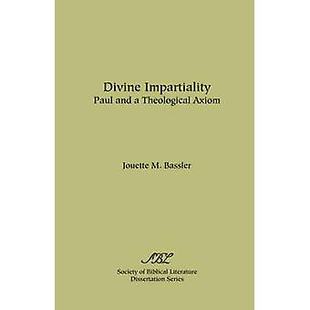 Divine Impartiality Paul and a Theological Axiom by Bassler & Jouette M.
