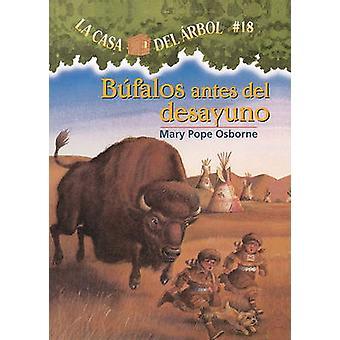 Bufalos Antes del Desayuno by Mary Pope Osborne - Sal Murdocca - Marc