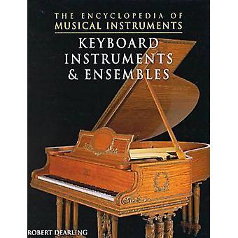 Instruments à clavier et Ensembles par Robert Dearling - 9780791060940