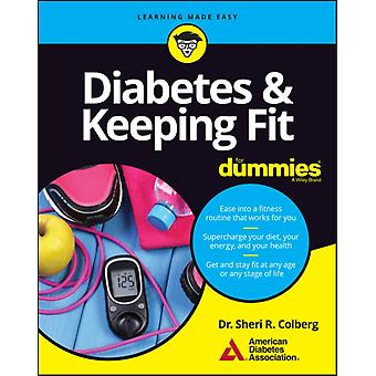Diabetes and Keeping Fit For Dummies by Sheri R