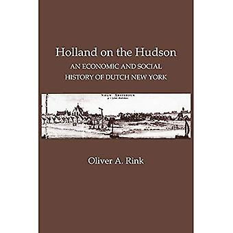 Holland on the Hudson: An Economic and Social History of Dutch New York