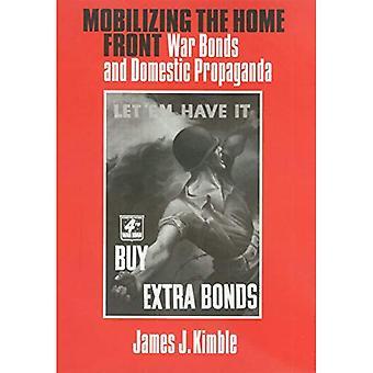 Mobilisierung der Heimatfront: Krieg, Anleihen und inländischen Propaganda (Presidential Rhetorik) (Presidential Rhetorik-Serie)