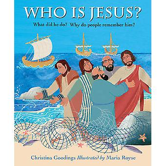 Who is Jesus by Christina Goodings