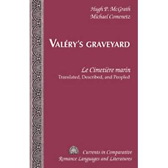 Valerys Graveyard  Le Cimetiere marin  Translated Described and Peopled by Michael Comenetz & Hugh P Mcgrath