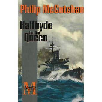 Halfhyde for the Queen by Philip McCutchan