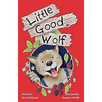 Little Good Wolf by Darlison & Aleesah