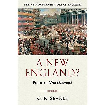 A New England Peace and War 18861918 by Searle & G. R.