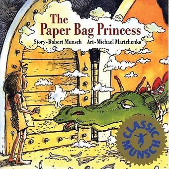 The Paper Bag Princess by Robert Munsch & Illustrated by Michael Martchenko