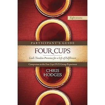 Four Cups ParticipantS Guide by Chris Hodges