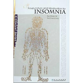 Acupuncture and Moxibustion for Insomnia by Zhong-Ren Sun - Sun Yuan