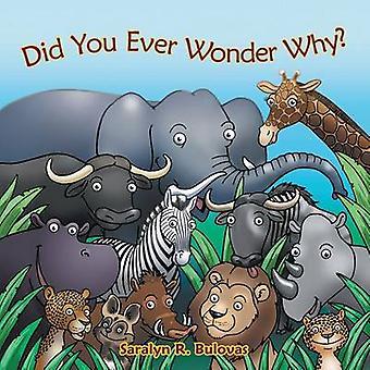 Did You Ever Wonder Why by Bulovas & Saralyn R.