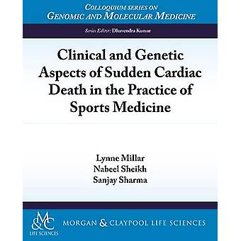 Clinical and Genetic Aspects of Sudden Cardiac Death in the Practice of Sports Medicine by Millar & Lynne