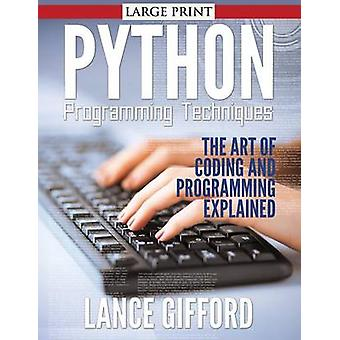 Python Programming Techniques The Art of Coding and Programming Explained by Gifford & Lance