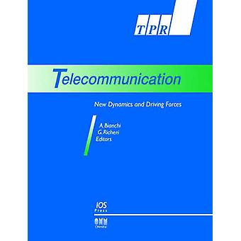 Telecommunication New Dynamics and Driving Forces by Bianchi & Annaflavia