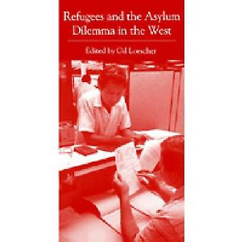 Refugees and the Asylum Dilemma in the West by Loescher & Gil