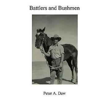 Battlers and Bushmen von Daw & Peter A