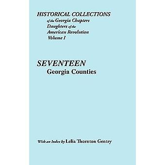 Historical Collections of the Georgia Chapters Daughters of the American Revolution. Vol. 1 Seventeen Georgia Counties by Gentry & Lelia T.