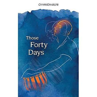 Those Forty Days by Chatterjee & Samir