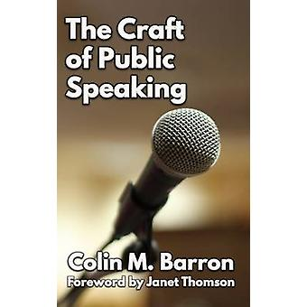 The Craft of Public Speaking by Barron & Colin M