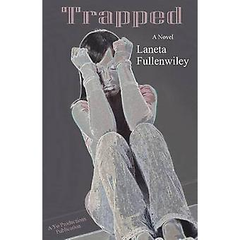 Trapped by Fullenwiley & Laneta