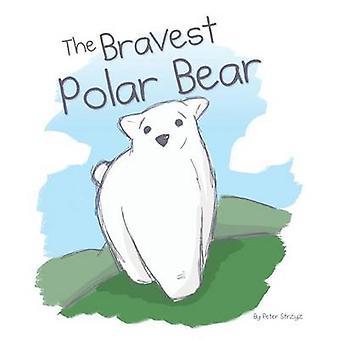 The Bravest Polar Bear by Strzyz & Peter