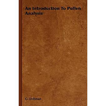 An Introduction To Pollen Analysis by Erdtman & G.