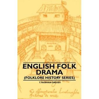 English Folk Drama Folklore History Series by FairmanOrdish & T.