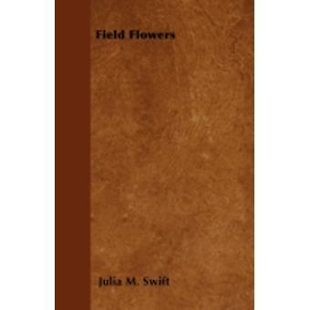 Field Flowers by Swift & Julia M.