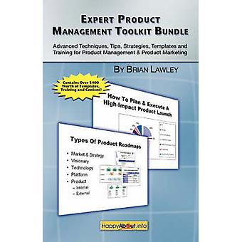 Expert Product Management Toolkit Bundle Advanced Techniques Tips Strategies Templates and Training for Product Management  Product Marketing by Lawley & Brian
