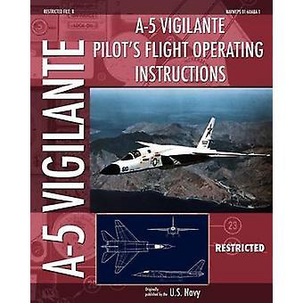 A5 Vigilante Pilots Flight Operating Instructions by Navy & U.S.