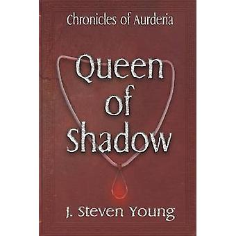 Queen of Shadow by Young & J. Steven