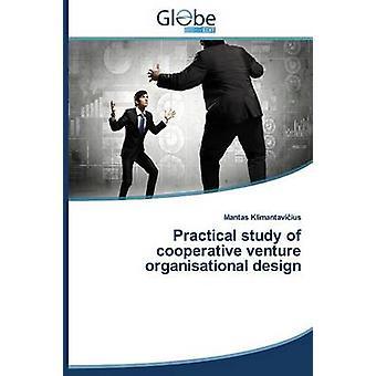 Practical Study of Cooperative Venture Organisational Design by Klimantavi Ius Mantas