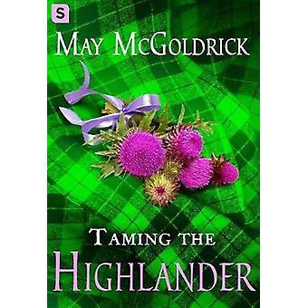 Taming the Highlander by McGoldrick & May