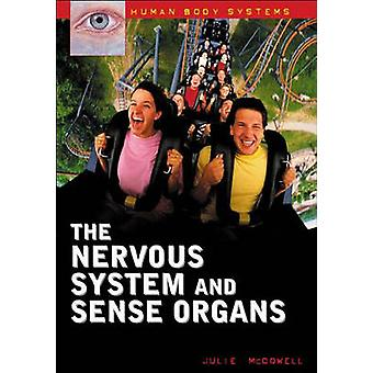 The Nervous System and Sense Organs by Julie McDowell - 9780313324567