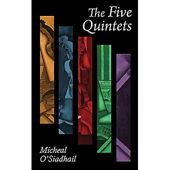 The Five Quintets by Micheal O'Siadhail - 9781481307093 Book