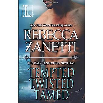 Tempted - Twisted - Tamed - The Dark Protectors Novellas by Rebecca Za