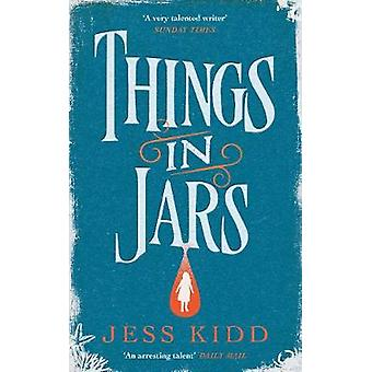 Things in Jars by Jess Kidd - 9781786893765 Book