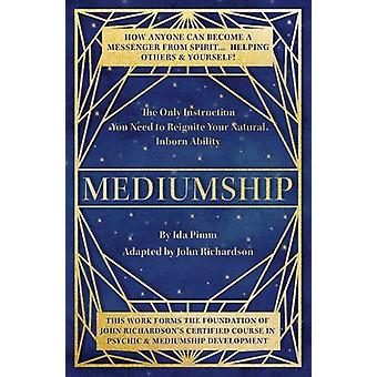 Mediumship - The Only Instruction You Need to Reignite Your Natural In