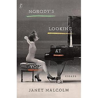 Nobody's Looking At You - Essays by Janet Malcolm - 9781925773705 Book