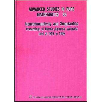 Noncommutativity And Singularities - Proceedings Of French-japanese S