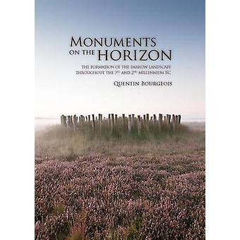 Monuments on the Horizon - The Formation of the Barrow Landscape Throu