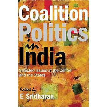 Coalition Politics in India - Selected Issues at the Centre and the St