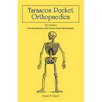 Tarascon Pocket Orthopaedica (3rd Revised edition) by Damian M. Rispo